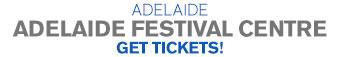 Adelaide, Festival Centre - Get Tickets!