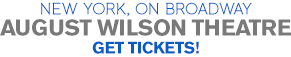New York, On Broadway, August Wilson Theatre - Get Tickets!